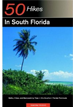 50 Hikes in South Florida