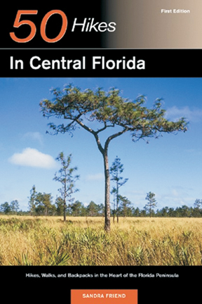 50 Hikes in Central Florida, First Edition